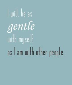 gentle to self